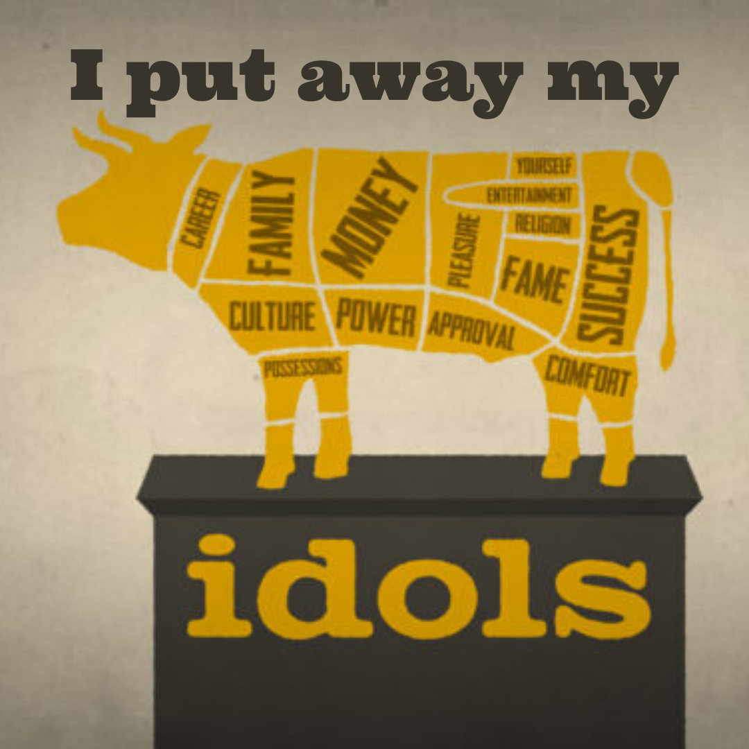 I Put Away My Idols: The Idol of Work Image